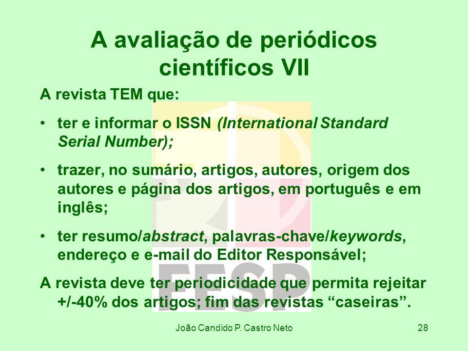 João Candido P. Castro Neto28 A avaliação de periódicos científicos VII A revista TEM que: ter e informar o ISSN (International Standard Serial Number