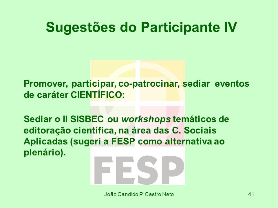 João Candido P. Castro Neto41 Promover, participar, co-patrocinar, sediar eventos de caráter CIENTÍFICO: Sediar o II SISBEC ou workshops temáticos de