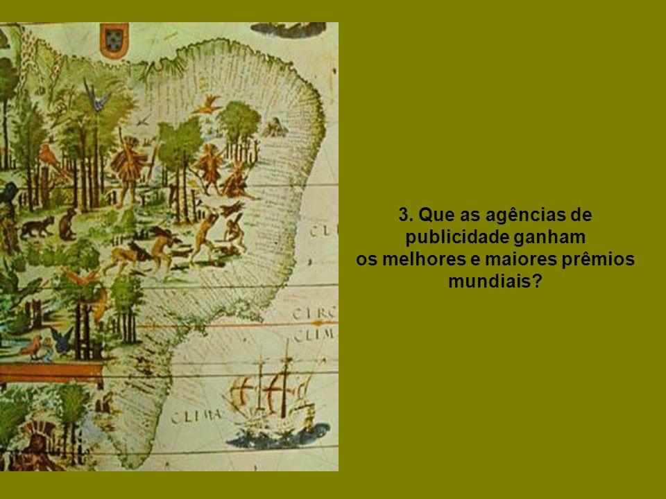 2. Que o Brasil tem o mais moderno sistema bancário do planeta