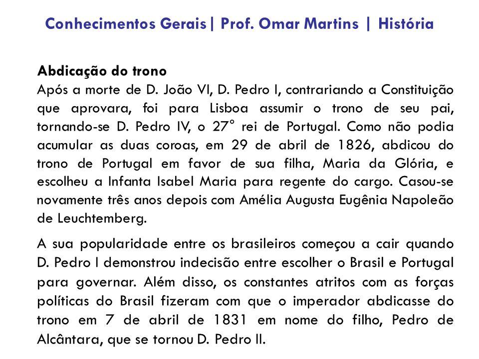 Abdicação do trono Após a morte de D. João VI, D. Pedro I, contrariando a Constituição que aprovara, foi para Lisboa assumir o trono de seu pai, torna