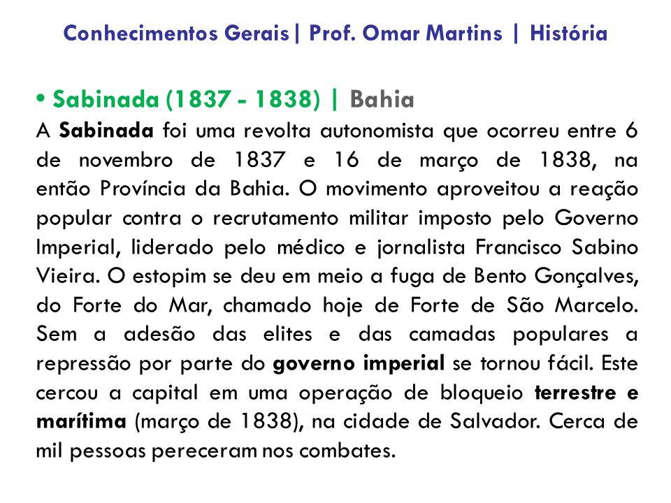 Sabinada (1837 - 1838) | Bahia A Sabinada foi uma revolta autonomista que ocorreu entre 6 de novembro de 1837 e 16 de março de 1838, na então Provínci