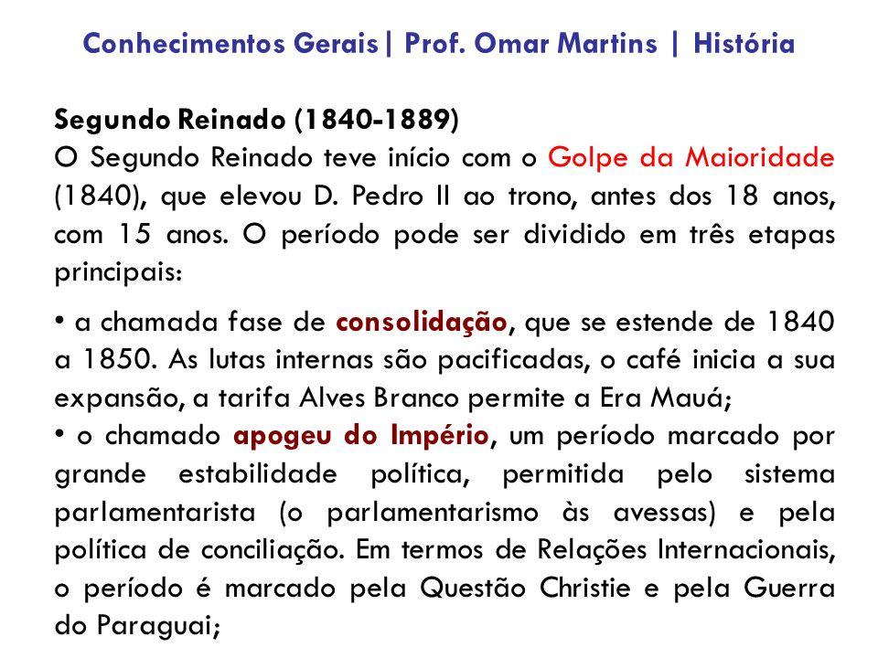 Segundo Reinado (1840-1889) O Segundo Reinado teve início com o Golpe da Maioridade (1840), que elevou D. Pedro II ao trono, antes dos 18 anos, com 15