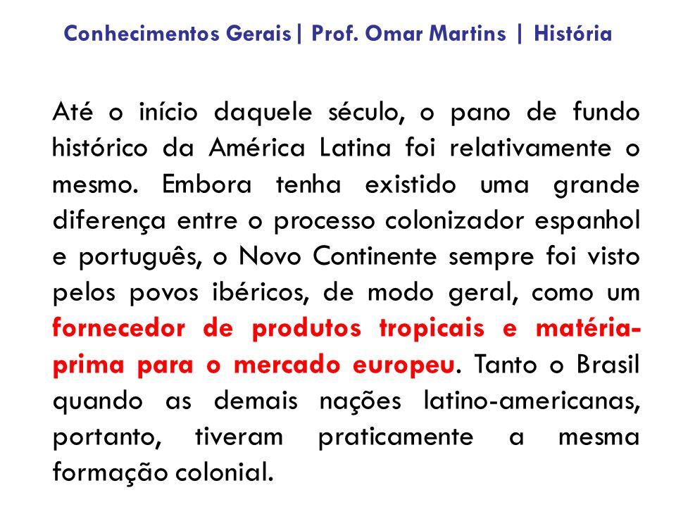 Até o início daquele século, o pano de fundo histórico da América Latina foi relativamente o mesmo. Embora tenha existido uma grande diferença entre o