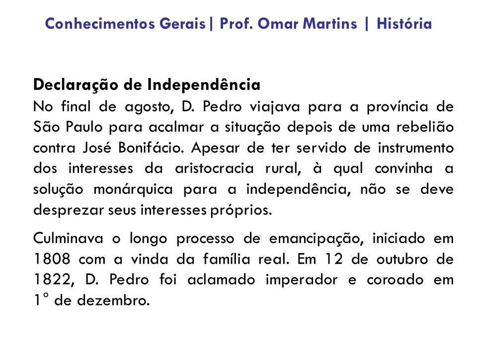 Declaração de Independência No final de agosto, D. Pedro viajava para a província de São Paulo para acalmar a situação depois de uma rebelião contra J