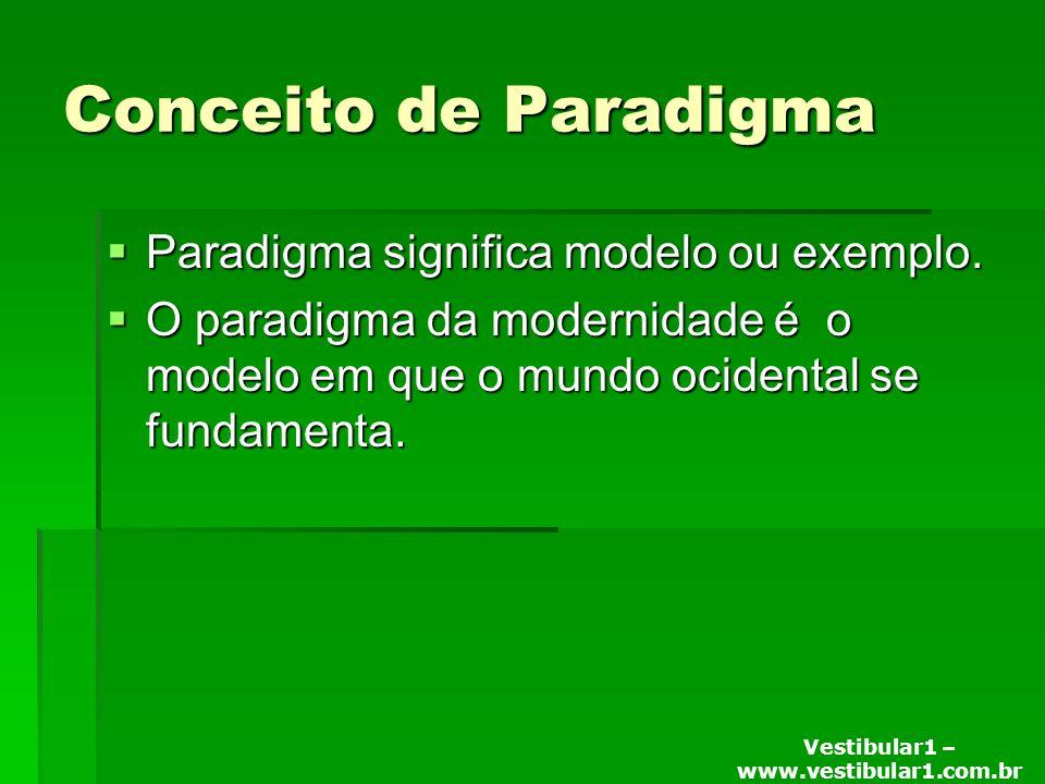 Vestibular1 – www.vestibular1.com.br Conceito de Paradigma Paradigma significa modelo ou exemplo.