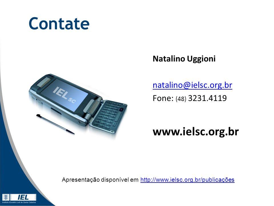 Contate Natalino Uggioni natalino@ielsc.org.br Fone: (48) 3231.4119 www.ielsc.org.br Apresentação disponível em http://www.ielsc.org.br/publicaçõeshtt