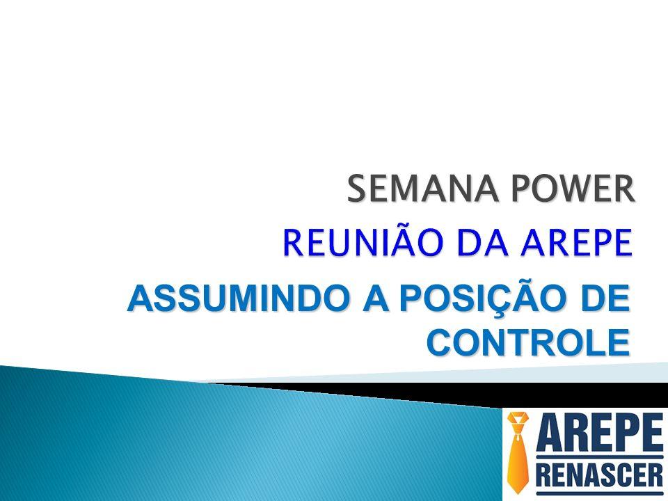 SEMANA POWER ASSUMINDO A POSIÇÃO DE CONTROLE