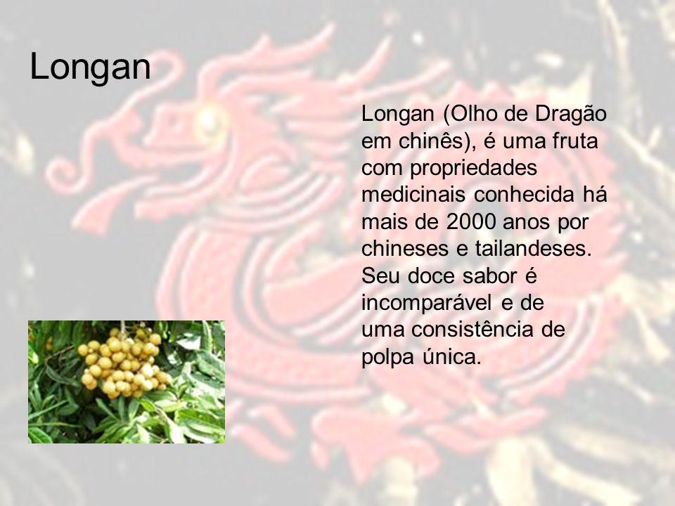 Longan Longan (Olho de Dragão em chinês), é uma fruta com propriedades medicinais conhecida há mais de 2000 anos por chineses e tailandeses.