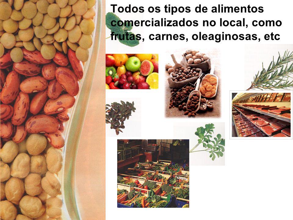 Todos os tipos de alimentos comercializados no local, como frutas, carnes, oleaginosas, etc