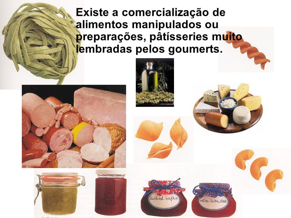 Existe a comercialização de alimentos manipulados ou preparações, pâtísseries muito lembradas pelos goumerts.