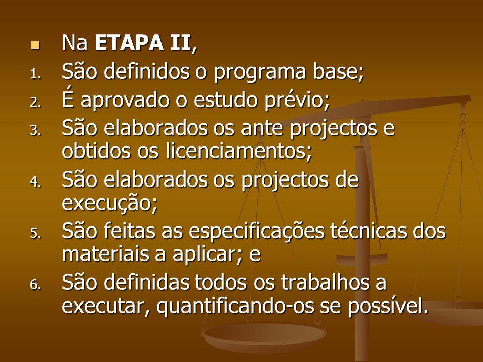 Na ETAPA II, Na ETAPA II, 1. São definidos o programa base; 2.
