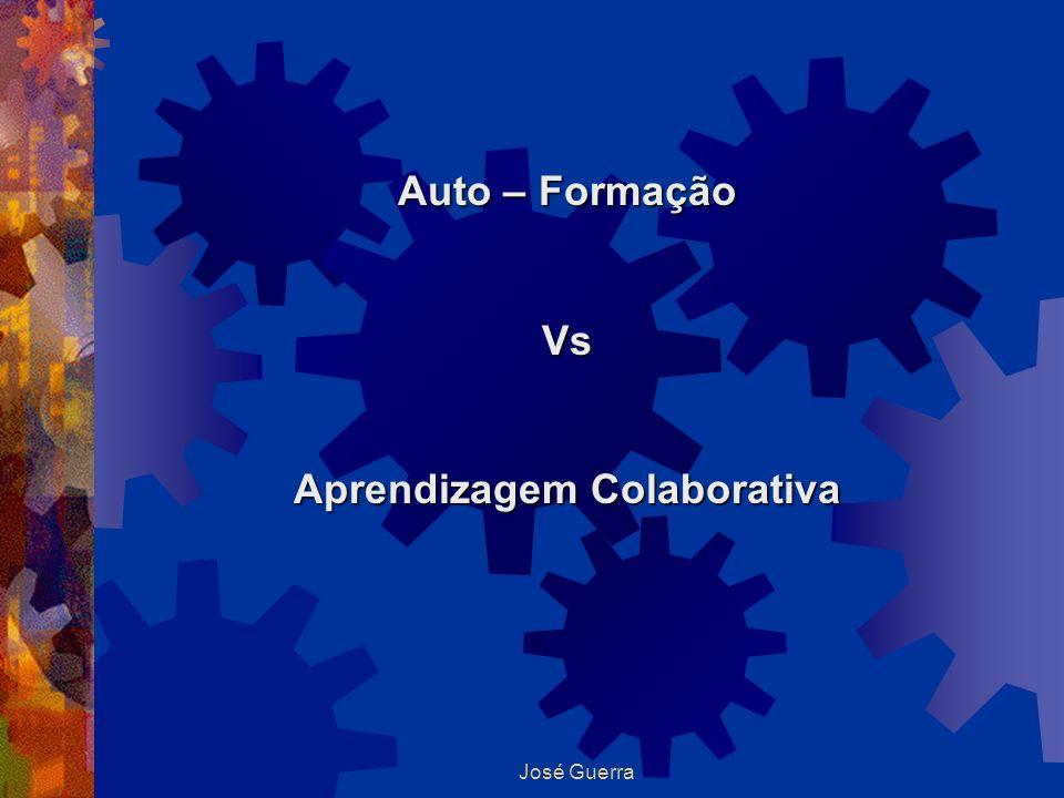 José Guerra Auto – Formação Vs Aprendizagem Colaborativa