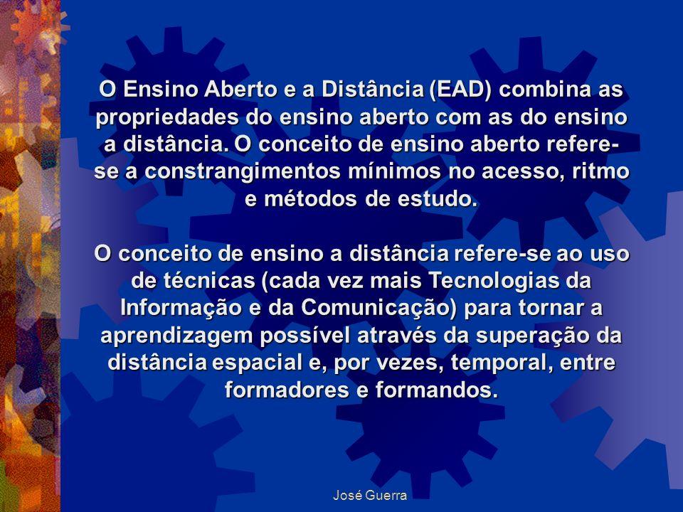 José Guerra O Ensino Aberto e a Distância (EAD) combina as propriedades do ensino aberto com as do ensino a distância. O conceito de ensino aberto ref