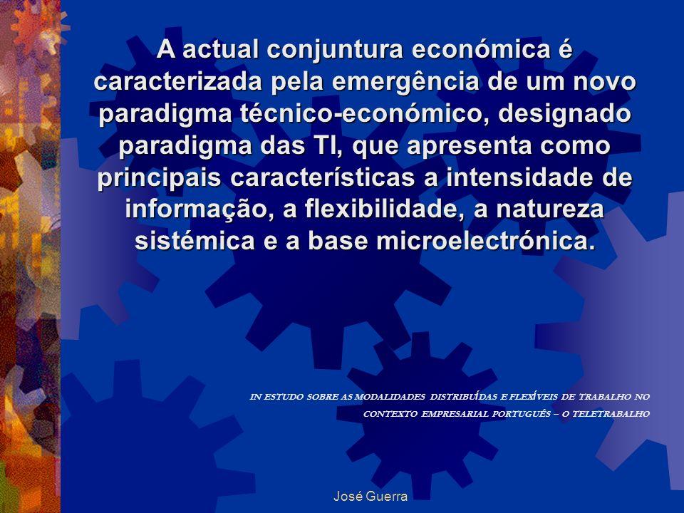 José Guerra A actual conjuntura económica é caracterizada pela emergência de um novo paradigma técnico-económico, designado paradigma das TI, que apre