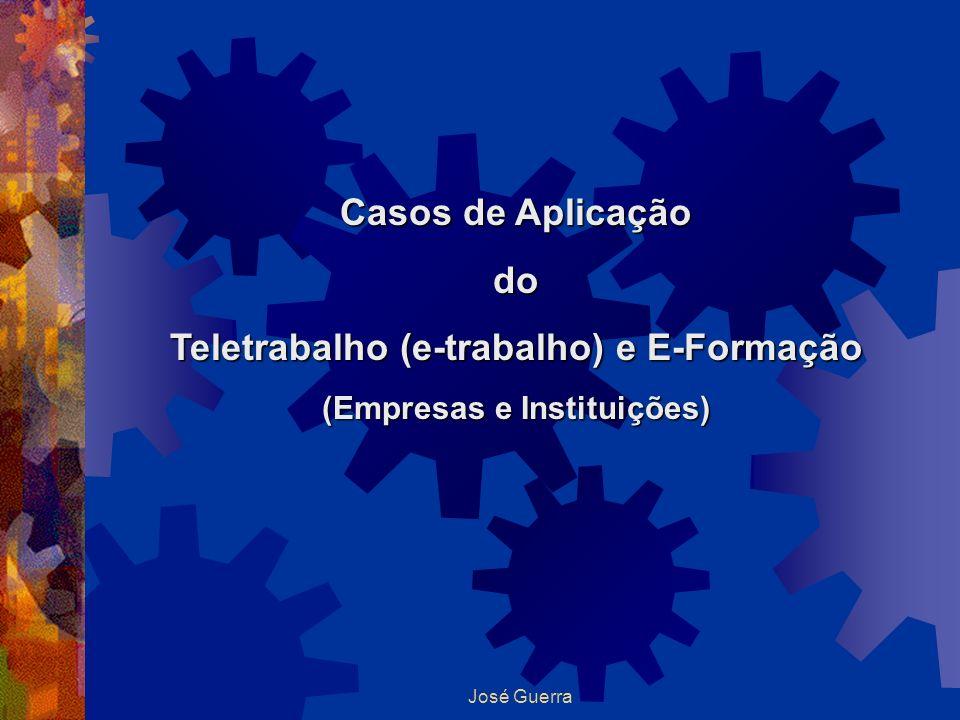 Casos de Aplicação do Teletrabalho (e-trabalho) e E-Formação (Empresas e Instituições)