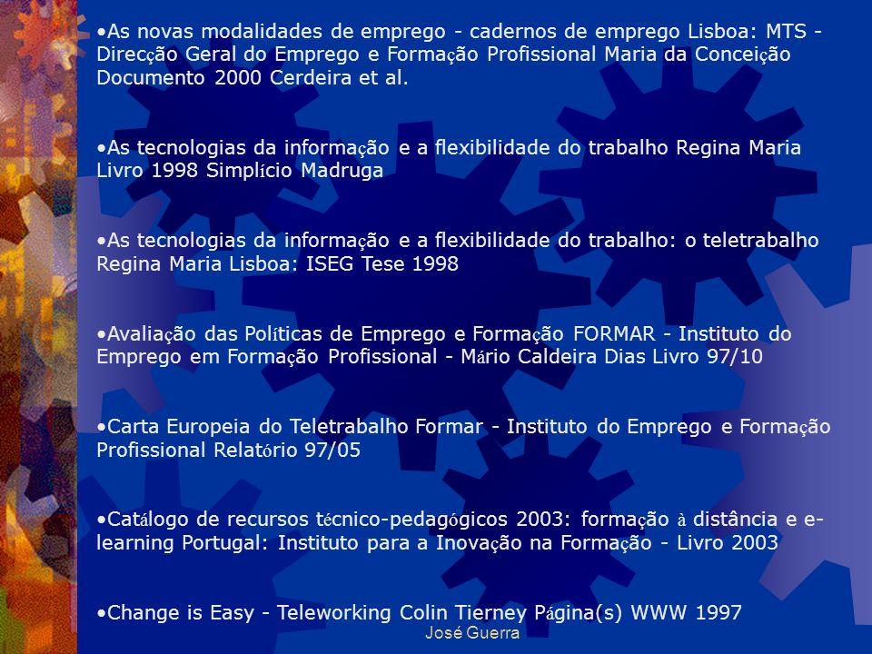 José Guerra As novas modalidades de emprego - cadernos de emprego Lisboa: MTS - Direc ç ão Geral do Emprego e Forma ç ão Profissional Maria da Concei