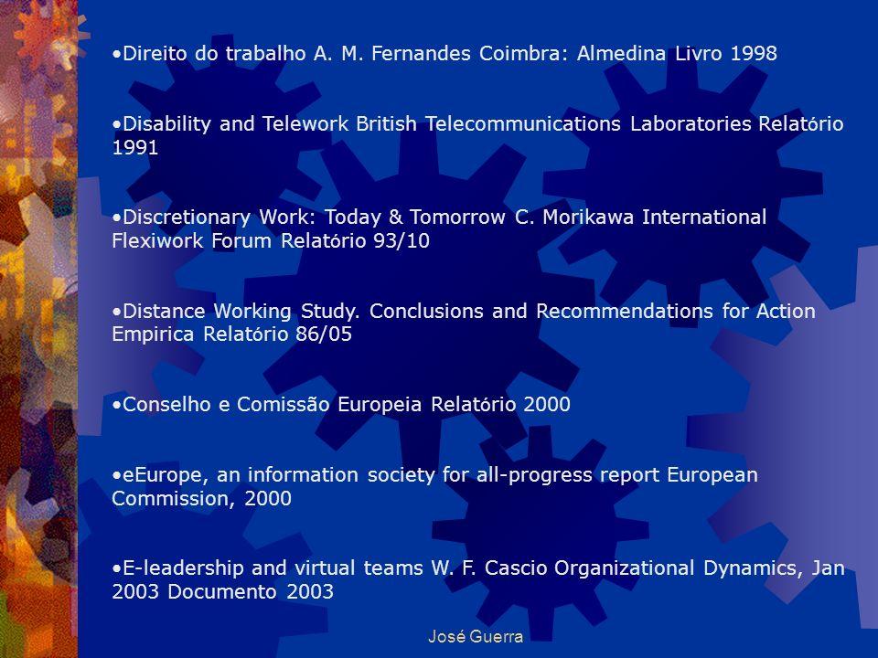 José Guerra Direito do trabalho A. M. Fernandes Coimbra: Almedina Livro 1998 Disability and Telework British Telecommunications Laboratories Relat ó r