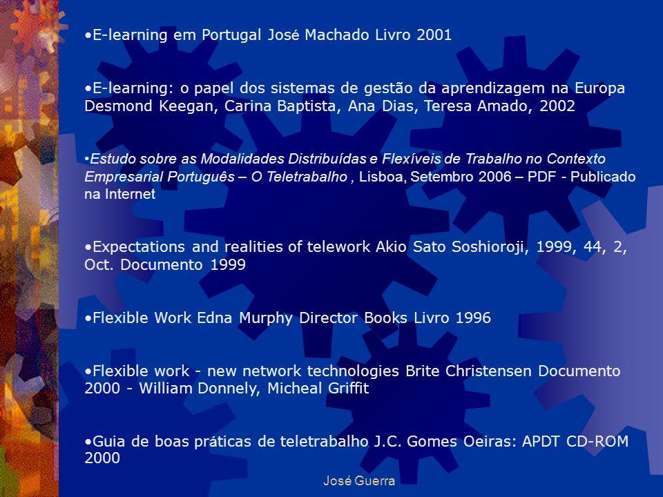 José Guerra E-learning em Portugal Jos é Machado Livro 2001 E-learning: o papel dos sistemas de gestão da aprendizagem na Europa Desmond Keegan, Carin