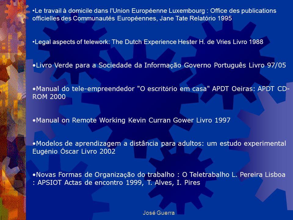 José Guerra Le travail à domicile dans l'Union Européenne Luxembourg : Office des publications officielles des Communautés Européennes, Jane Tate Rela