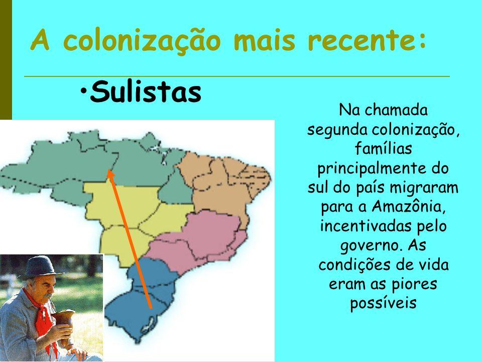 A colonização mais recente: Sulistas Na chamada segunda colonização, famílias principalmente do sul do país migraram para a Amazônia, incentivadas pelo governo.