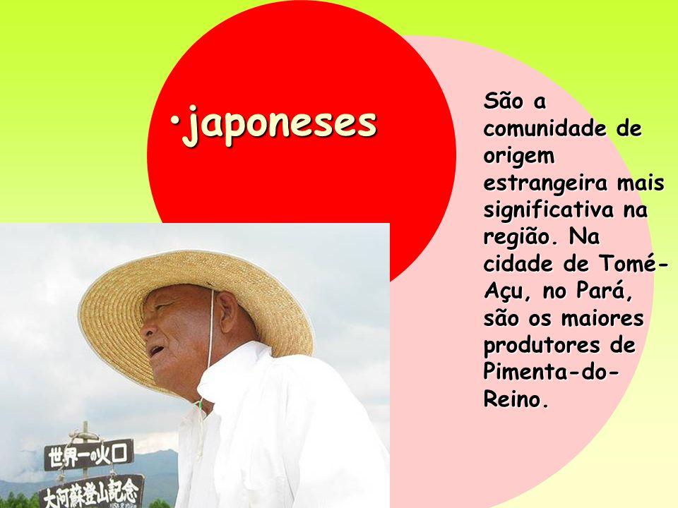 japonesesjaponeses São a comunidade de origem estrangeira mais significativa na região. Na cidade de Tomé- Açu, no Pará, são os maiores produtores de