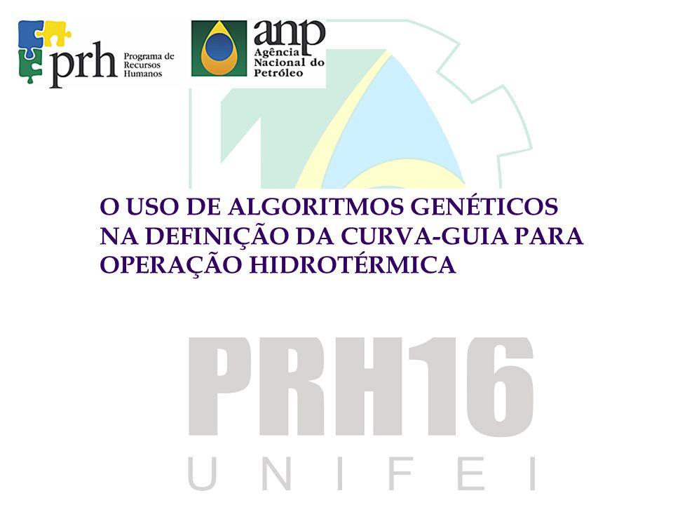 O USO DE ALGORITMOS GENÉTICOS NA DEFINIÇÃO DA CURVA-GUIA PARA OPERAÇÃO HIDROTÉRMICA