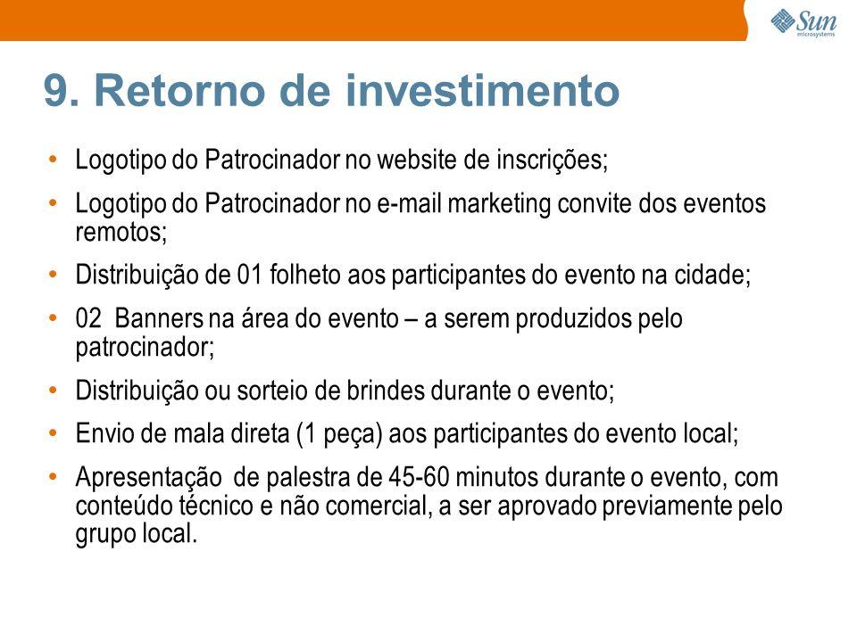 9. Retorno de investimento Logotipo do Patrocinador no website de inscrições; Logotipo do Patrocinador no e-mail marketing convite dos eventos remotos