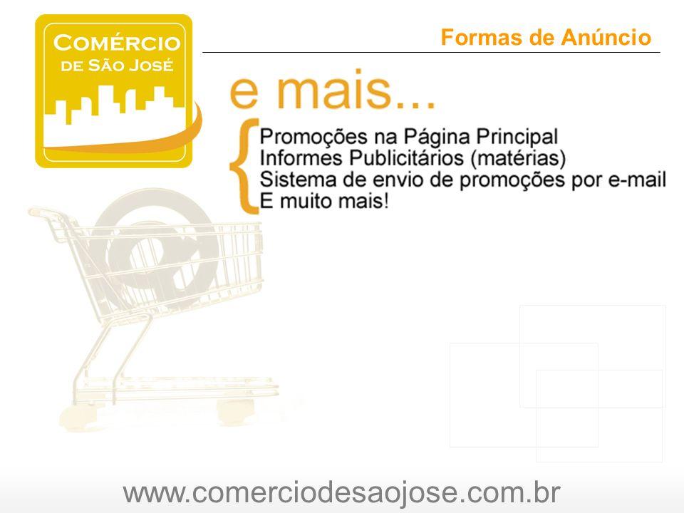 www.comerciodesaojose.com.br Formas de Anúncio O