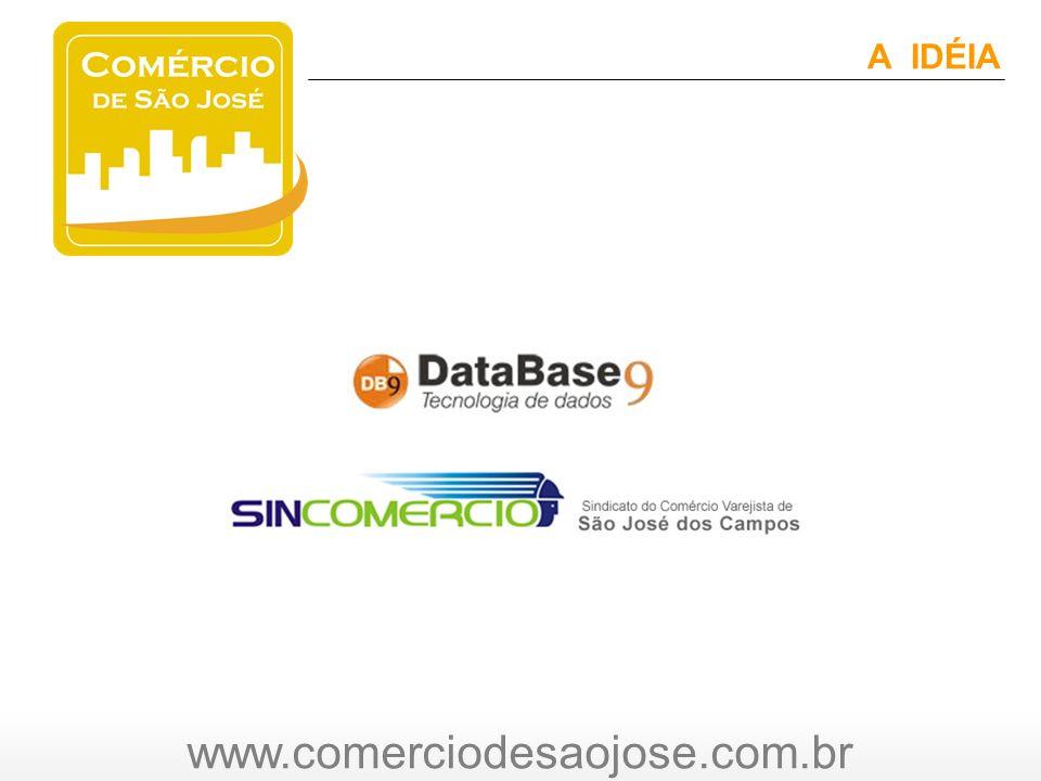 www.comerciodesaojose.com.br A IDÉIA O Diferencial