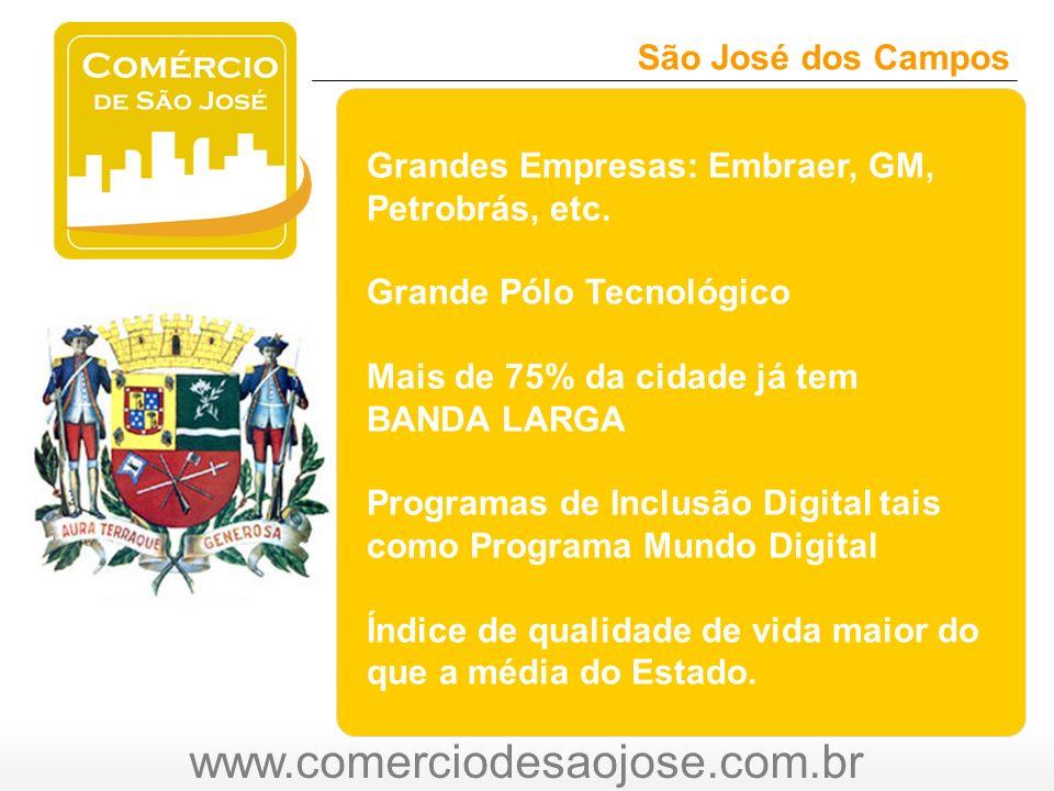 www.comerciodesaojose.com.br São José dos Campos O Grandes Empresas: Embraer, GM, Petrobrás, etc.
