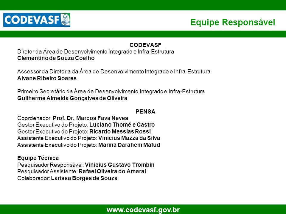 26 www.codevasf.gov.br Equipe Responsável CODEVASF Diretor da Área de Desenvolvimento Integrado e Infra-Estrutura Clementino de Souza Coelho Assessor