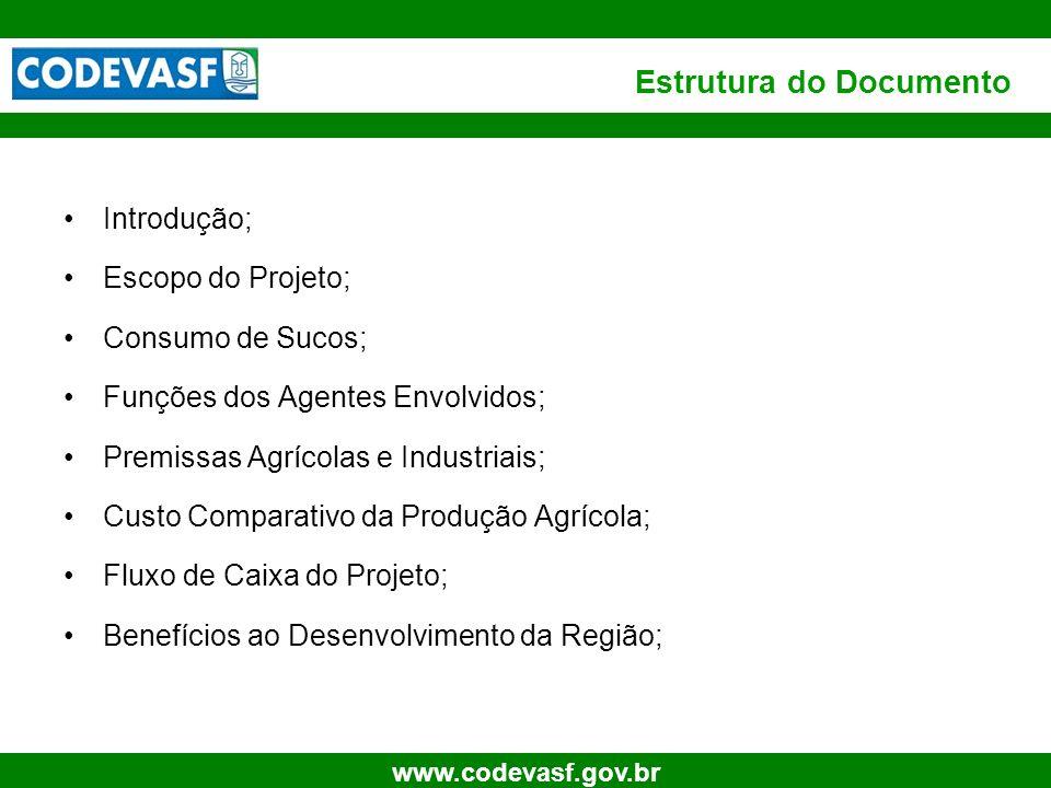 3 www.codevasf.gov.br Estrutura do Documento Introdução; Escopo do Projeto; Consumo de Sucos; Funções dos Agentes Envolvidos; Premissas Agrícolas e In