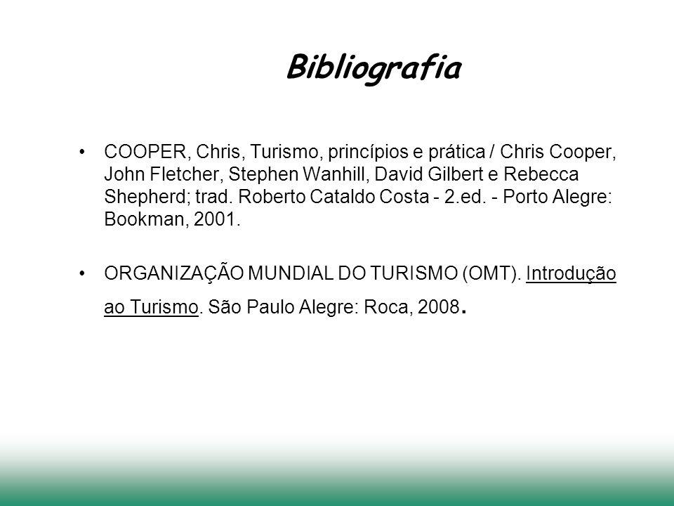 Bibliografia COOPER, Chris, Turismo, princípios e prática / Chris Cooper, John Fletcher, Stephen Wanhill, David Gilbert e Rebecca Shepherd; trad.