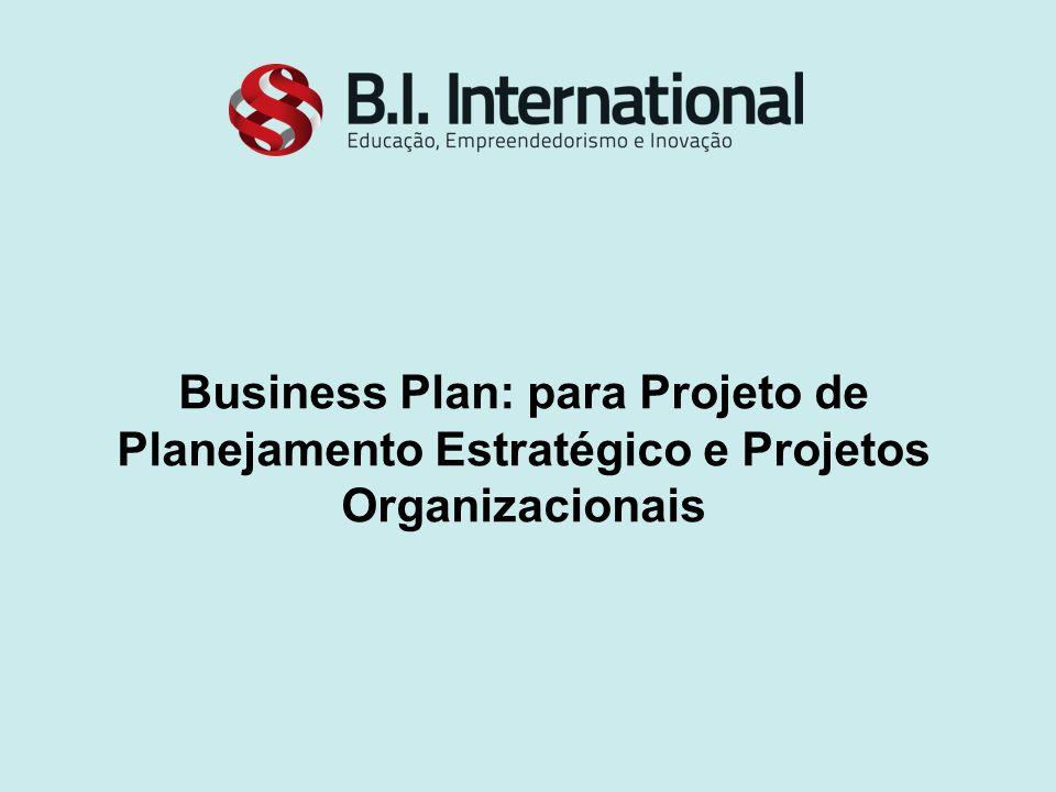 Segue sugestão de layout padrão para os materiais utilizados em sala de aula 1 Business Plan: para Projeto de Planejamento Estratégico e Projetos Orga