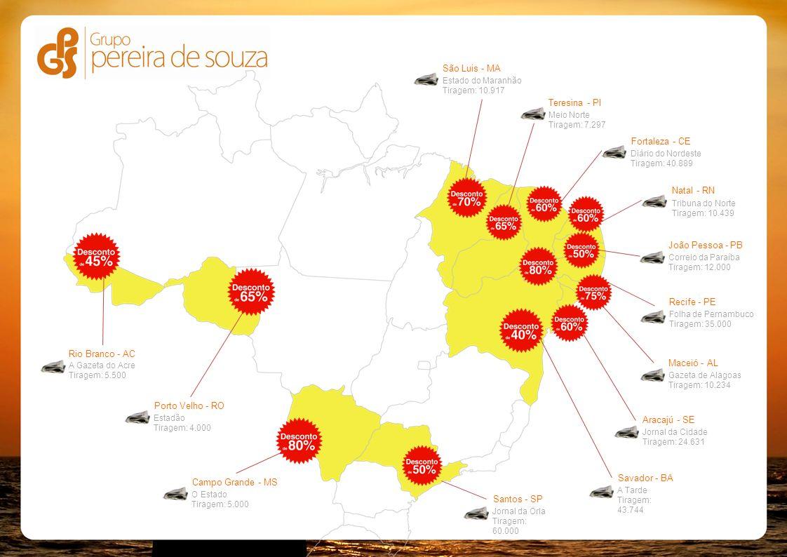 Jornal da Cidade Tiragem: 24.631 Diário do Nordeste Tiragem: 40.889 A Tarde Tiragem: 43.744 Aracajú - SE Savador - BA Fortaleza - CE Correio da Paraíb