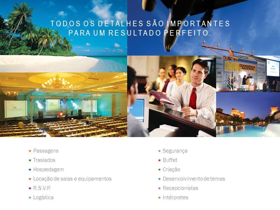 Passagens Traslados Hospedagem Locação de salas e equipamentos R.S.V.P.