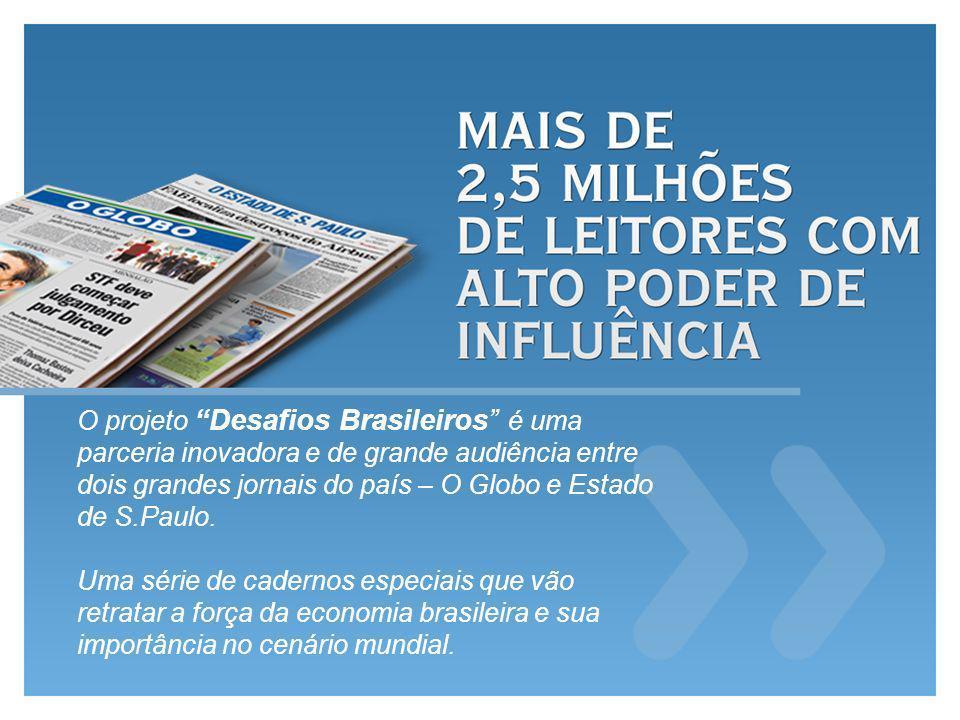 O projeto Desafios Brasileiros é uma parceria inovadora e de grande audiência entre dois grandes jornais do país – O Globo e Estado de S.Paulo. Uma sé