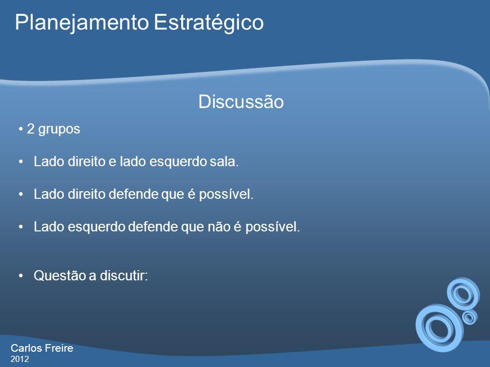 Carlos Freire 2012 Discussão 2 grupos Lado direito e lado esquerdo sala.