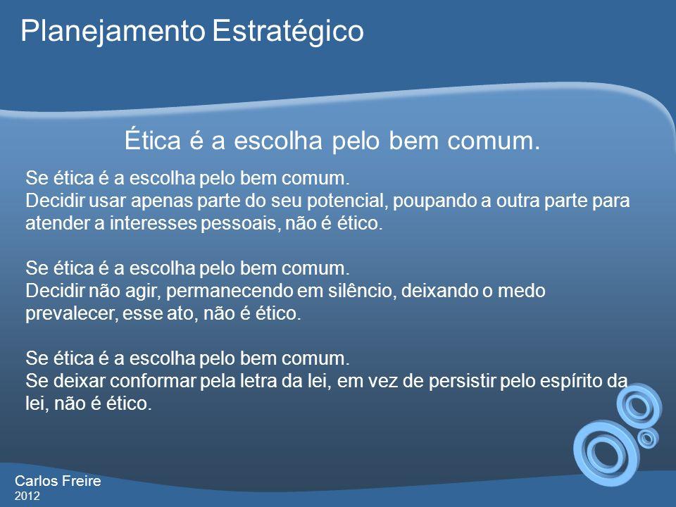 Carlos Freire 2012 Conceituando Marketing Princípios do Marketing: Princípio 3: O marketing é importante demais para ficar a cargo de um departamento Marketing é uma cultura de gestão empresarial.