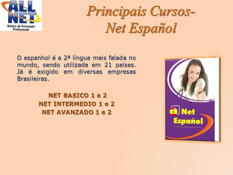 O espanhol é a 2ª língua mais falada no mundo, sendo utilizada em 21 países. Já é exigido em diversas empresas Brasileiras. NET BASICO 1 e 2 NET BASIC