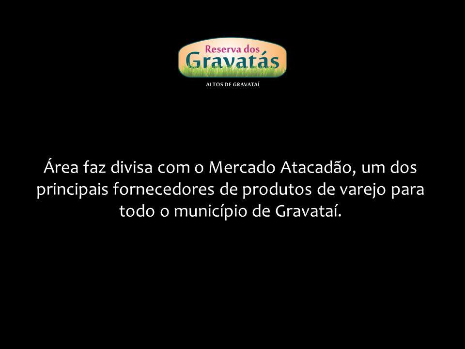 Área faz divisa com o Mercado Atacadão, um dos principais fornecedores de produtos de varejo para todo o município de Gravataí.