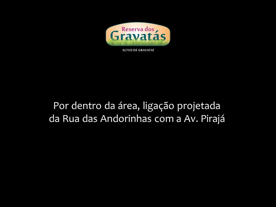 Por dentro da área, ligação projetada da Rua das Andorinhas com a Av. Pirajá