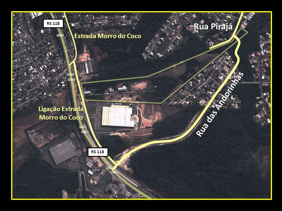 Rua das Andorinhas Rua Pirajá RS 118 Estrada Morro do Coco RS 118 Ligação Estrada Morro do Coco