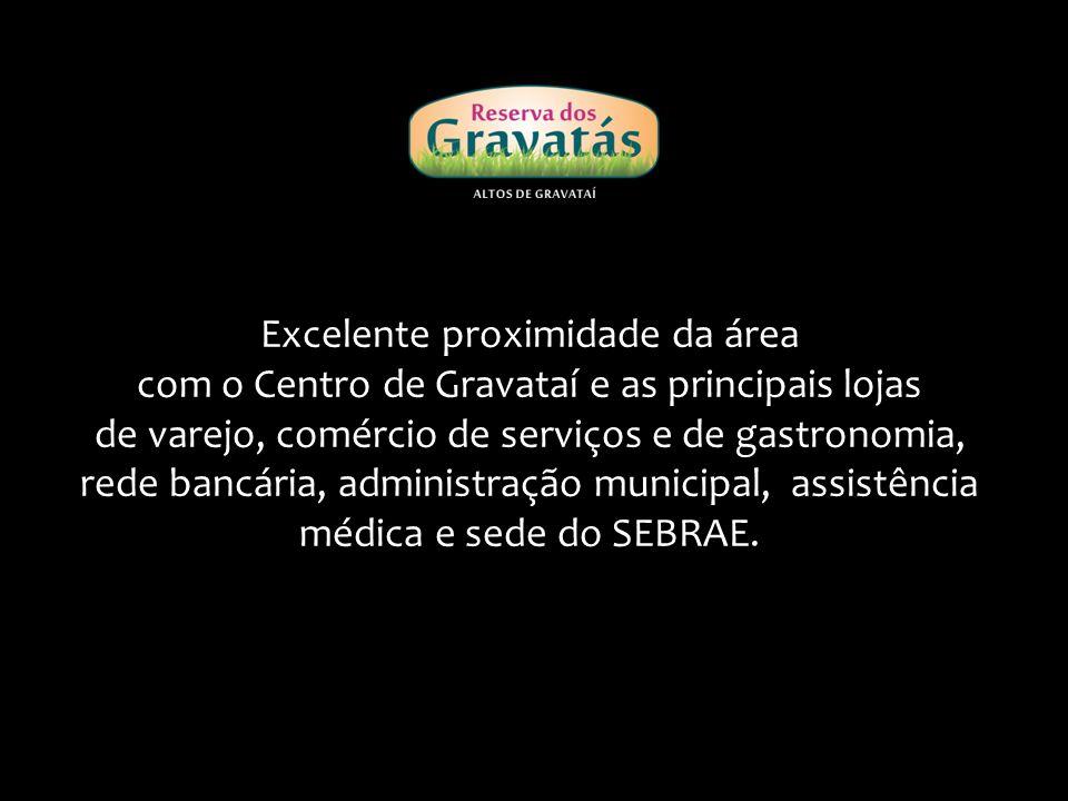 Excelente proximidade da área com o Centro de Gravataí e as principais lojas de varejo, comércio de serviços e de gastronomia, rede bancária, administração municipal, assistência médica e sede do SEBRAE.