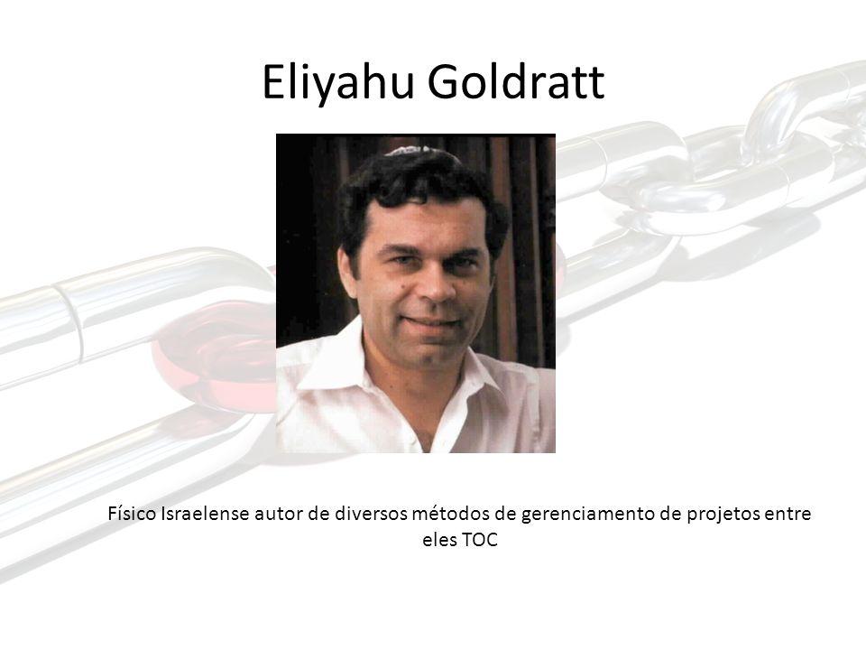 Eliyahu Goldratt Físico Israelense autor de diversos métodos de gerenciamento de projetos entre eles TOC