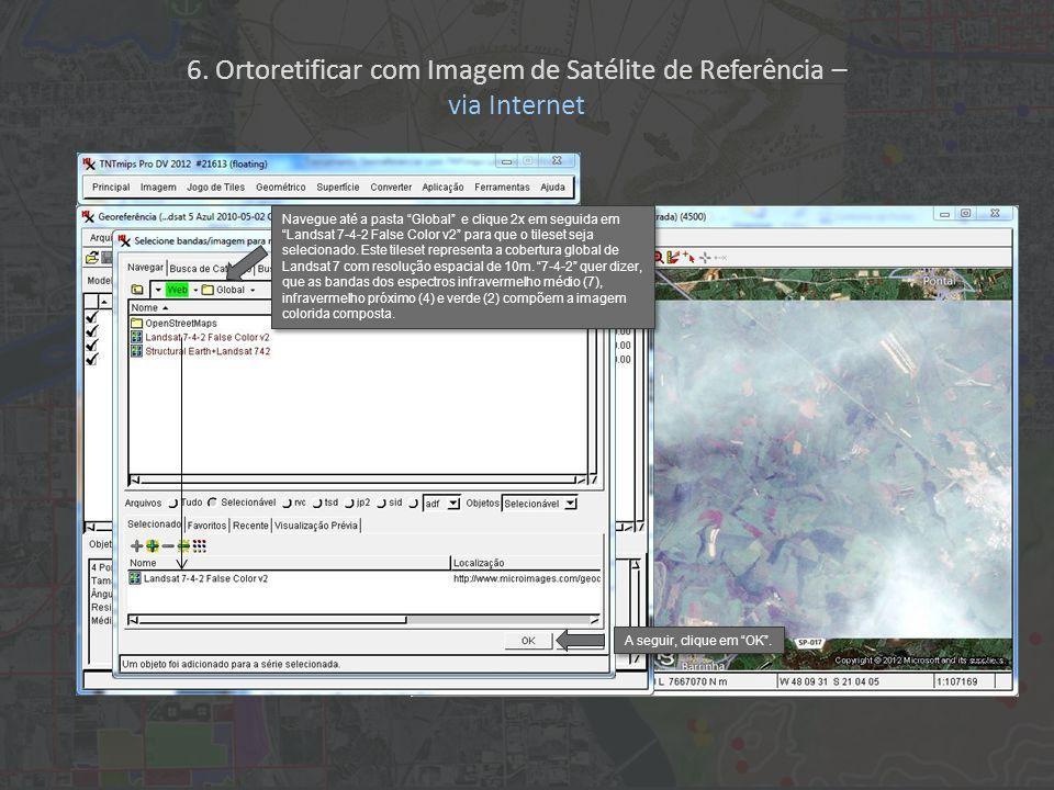 Navegue até a pasta Global e clique 2x em seguida em Landsat 7-4-2 False Color v2 para que o tileset seja selecionado.
