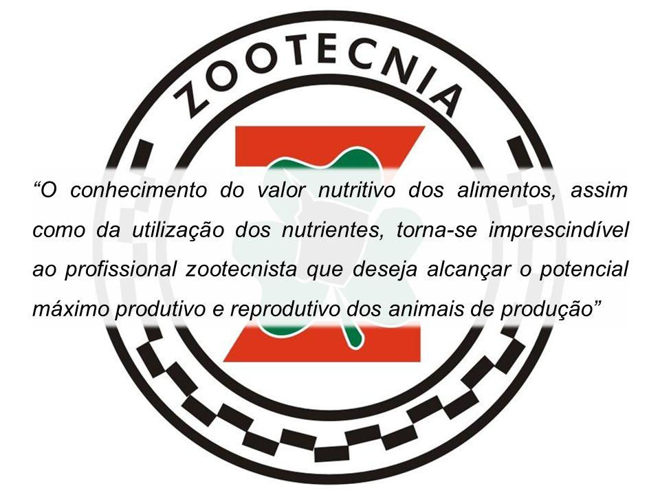 O conhecimento do valor nutritivo dos alimentos, assim como da utilização dos nutrientes, torna-se imprescindível ao profissional zootecnista que dese