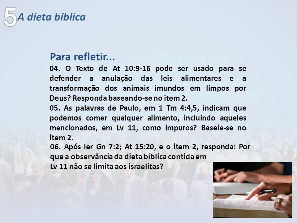 A dieta bíblica 04. O Texto de At 10:9-16 pode ser usado para se defender a anulação das leis alimentares e a transformação dos animais imundos em lim