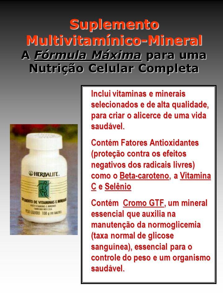 Suplemento Multivitamínico-Mineral A Fórmula Máxima para uma Nutrição Celular Completa Inclui vitaminas e minerais selecionados e de alta qualidade, para criar o alicerce de uma vida saudável.