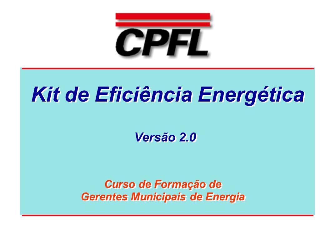 Versão 2.0 Curso de Formação de Gerentes Municipais de Energia Curso de Formação de Gerentes Municipais de Energia Kit de Eficiência Energética